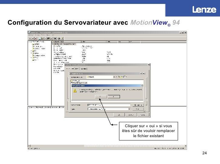 Configuration du Servovariateur avec   Motion View ®   94 Cliquer sur «oui» si vous êtes sûr de vouloir remplacer le fic...