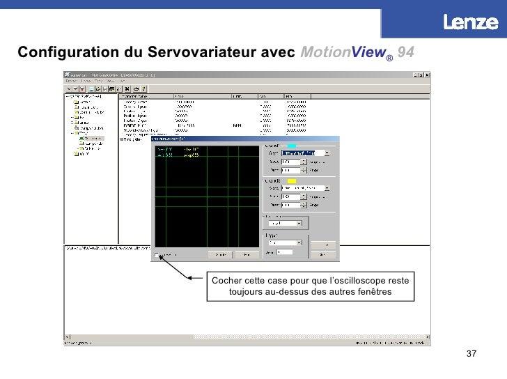 Configuration du Servovariateur avec   Motion View ®   94 Cocher cette case pour que l'oscilloscope reste toujours au-dess...