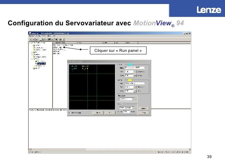 Configuration du Servovariateur avec   Motion View ®   94 Cliquer sur «Run panel»