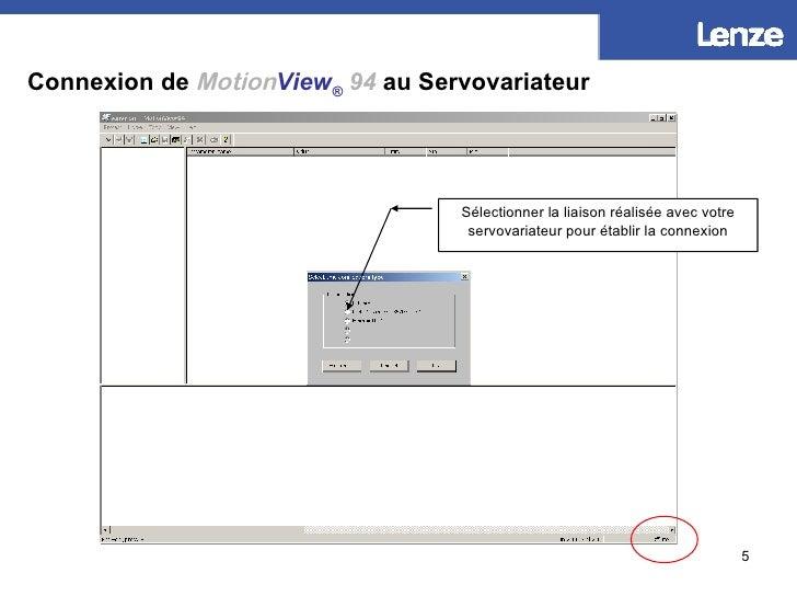Connexion de   Motion View ®  94  au Servovariateur Sélectionner la liaison réalisée avec votre servovariateur pour établi...
