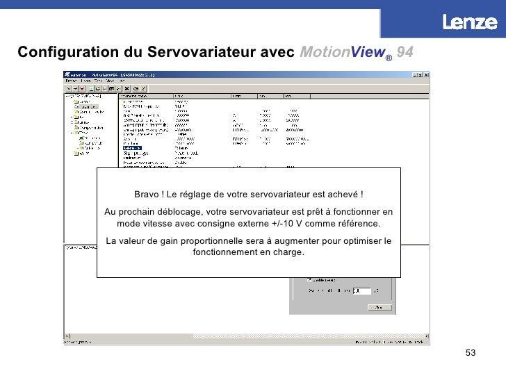 Configuration du Servovariateur avec   Motion View ®   94 Bravo ! Le réglage de votre servovariateur est achevé ! Au proch...
