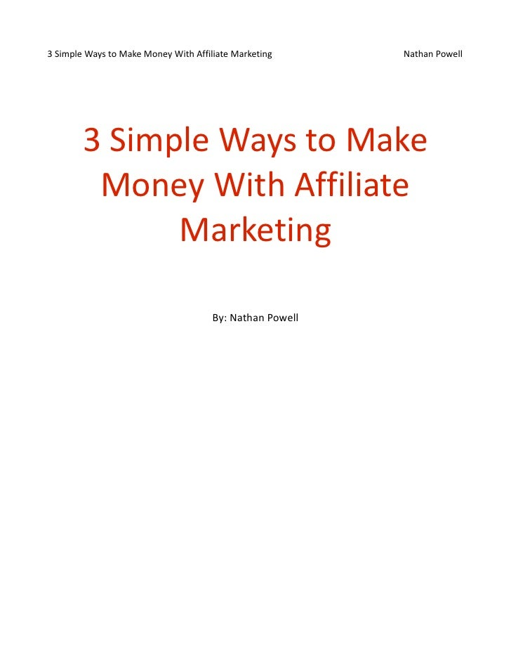 3 Simple Ways to Make Money With Affiliate Marketing      Nathan Powell        3 Simple Ways to Make         Money With Af...