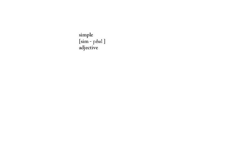 simple[sim - phul ]adjective