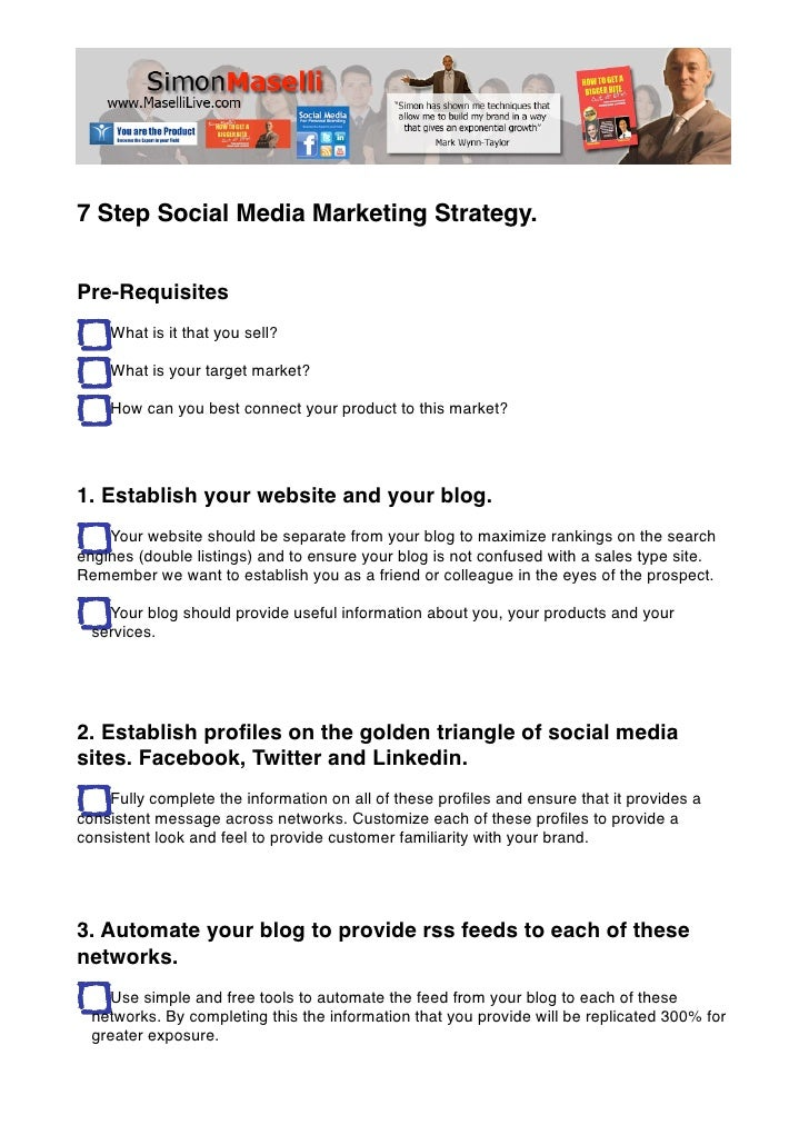7 Step Social Media Marketing Strategy.   Pre-Requisites     What is it that you sell?      What is your target market?   ...