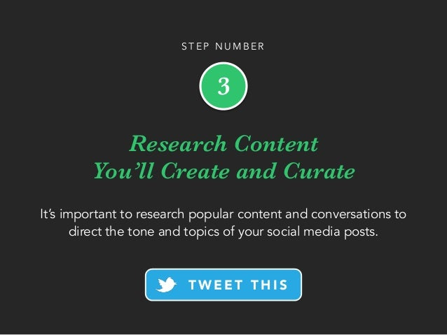 Research Content You'll Create and Curate It's important to research popular content and conversations to direct the tone ...