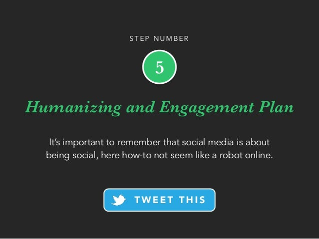 Humanizing and Engagement Plan It's important to remember that social media is about being social, here how-to not seem li...