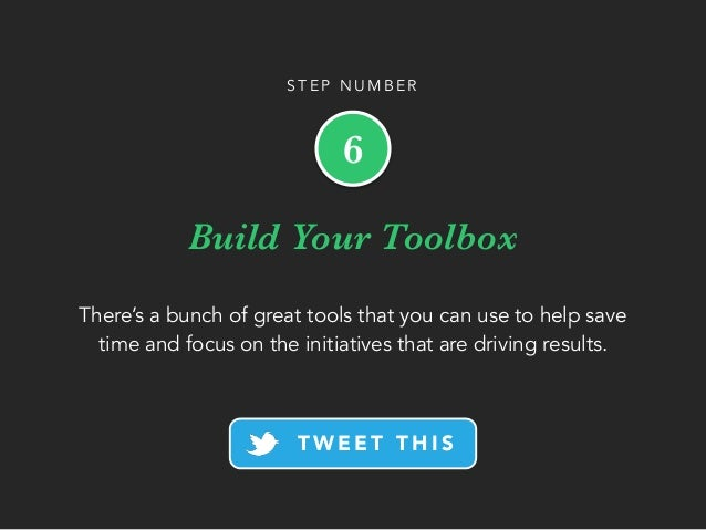 Build Your Toolbox There's a bunch of great tools that you can use to help save time and focus on the initiatives that are...