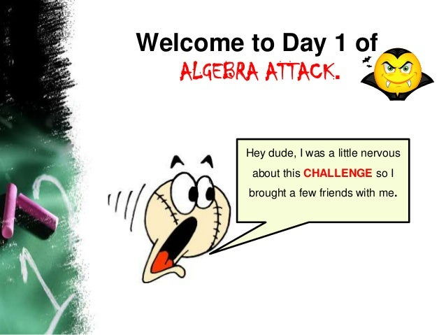cool math algebra help  algebra attack day 1 2