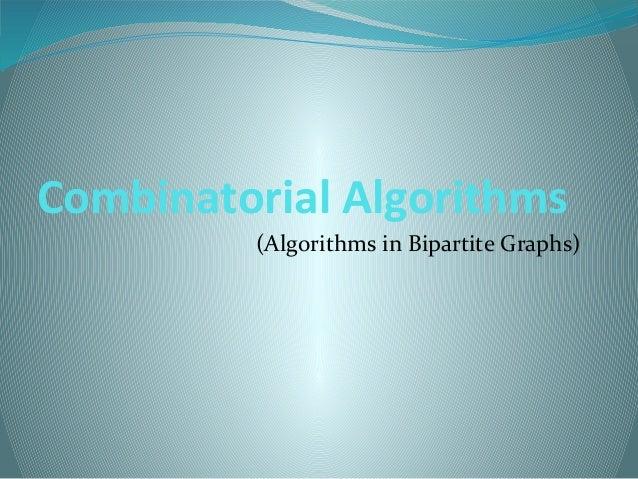 Combinatorial Algorithms(Algorithms in Bipartite Graphs)