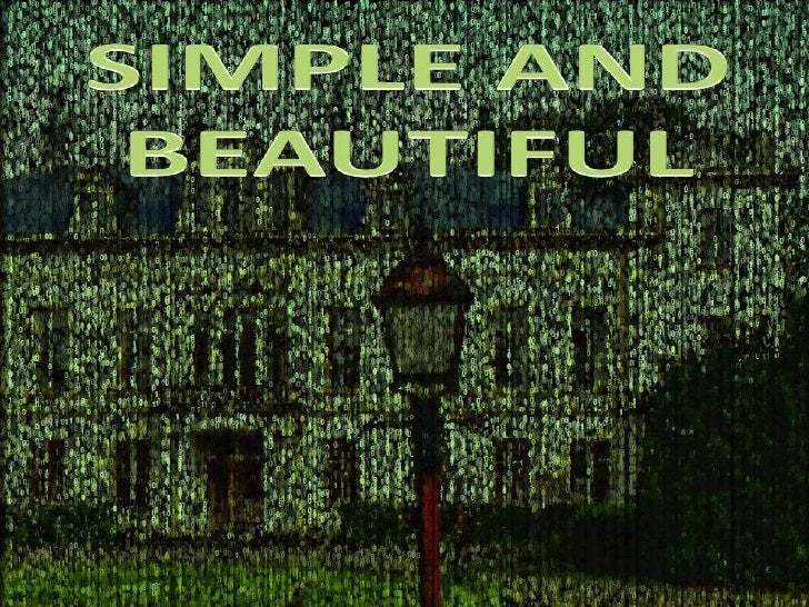SIMPLE AND<br />BEAUTIFUL<br />
