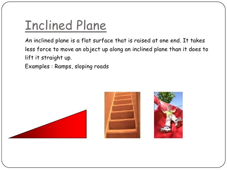 Inclined Plane Examples In Everyday Life simple and complex machines