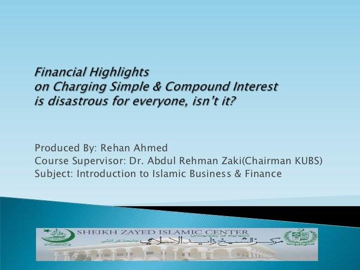 Produced By: Rehan AhmedCourse Supervisor: Dr. Abdul Rehman Zaki(Chairman KUBS)Subject: Introduction to Islamic Business &...