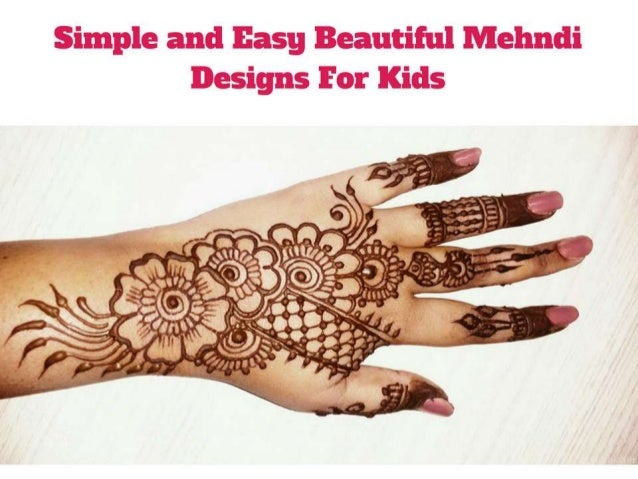Mehndi Hands Powerpoint : Simple and easy beautiful mehndi designs for kids