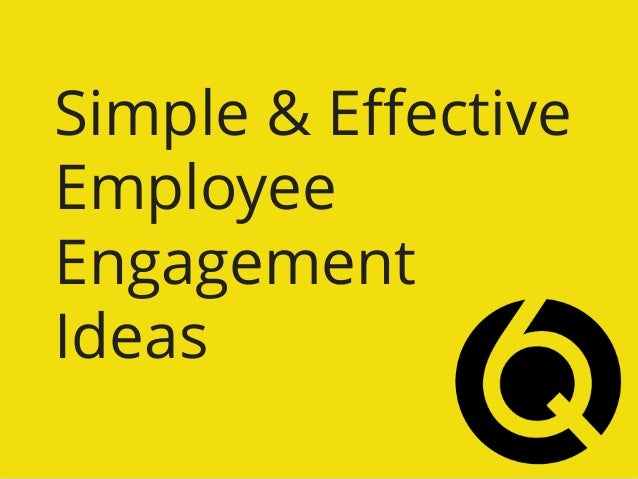 Simple & Effective Employee Engagement Ideas