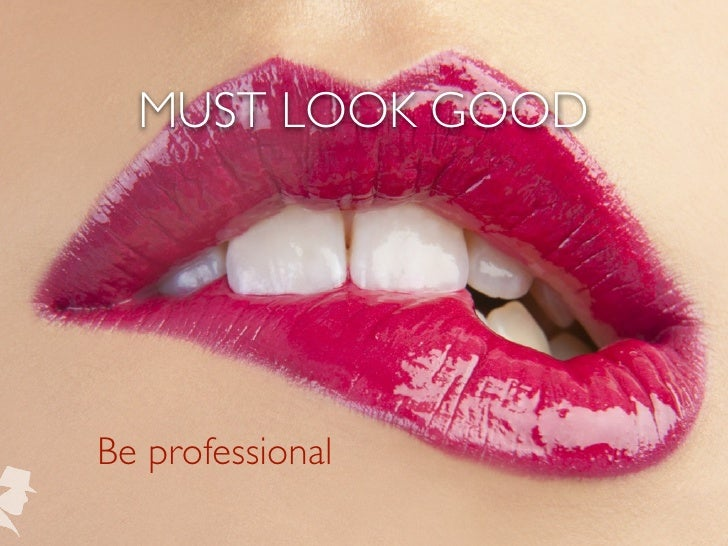 MUST LOOK GOODBe professional