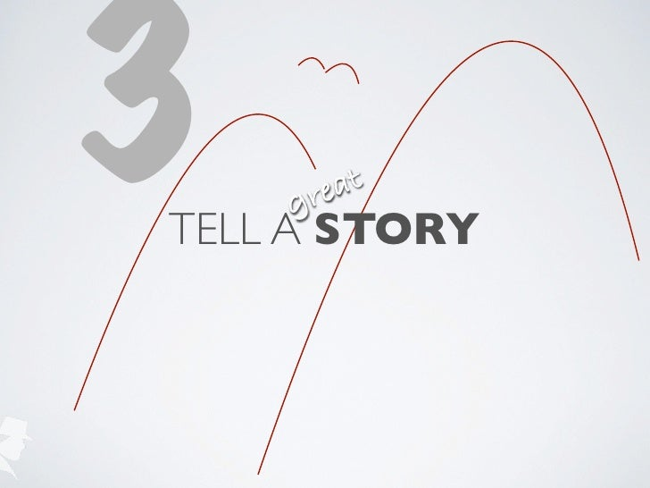 3   g re atTELL A STORY