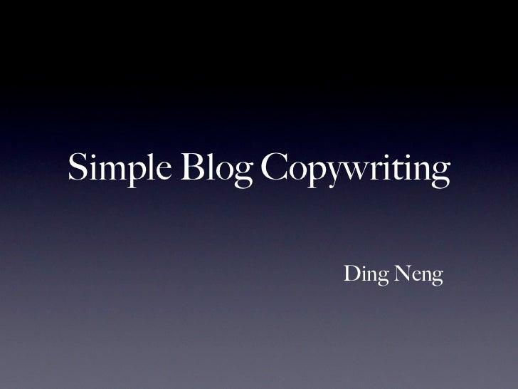 Simple Blog Copywriting                Ding Neng