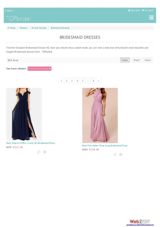  Home / Dresses / Formal Dresses / Bridesmaid Dresses $ NZD   Sign Up/In  My Cart(0)  Default Price  Price  BRIDESM...