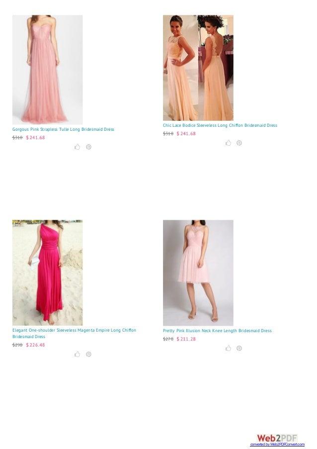 Gorgous Pink Strapless Tulle Long Bridesmaid Dress $318 $ 241.68   Chic Lace Bodice Sleeveless Long Chiffon Bridesmaid D...
