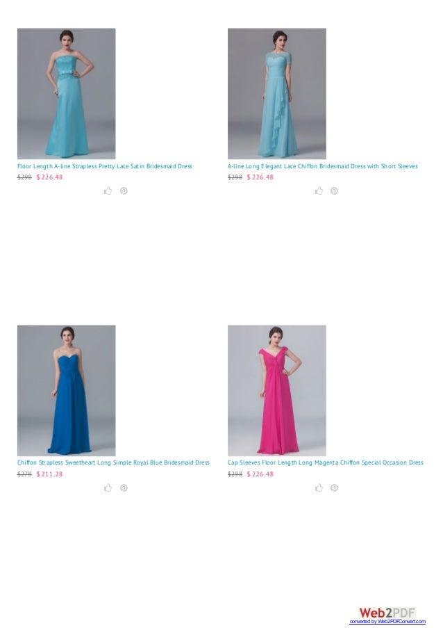 Floor Length A-line Strapless Pretty Lace Satin Bridesmaid Dress $298 $ 226.48   A-line Long Elegant Lace Chiffon Brides...