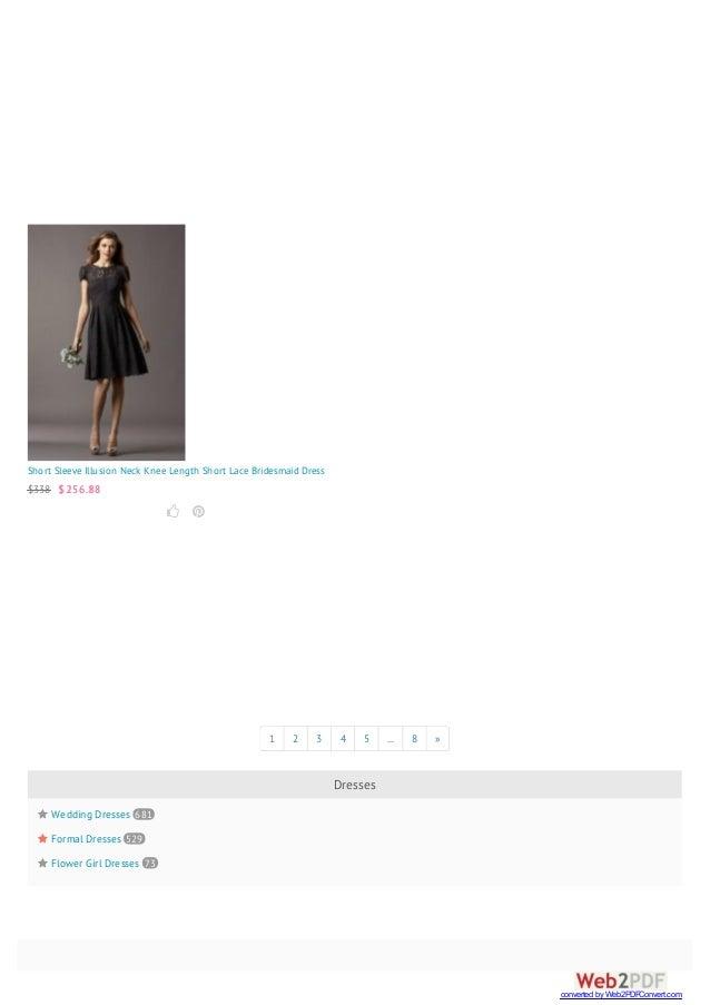 Short Sleeve Illusion Neck Knee Length Short Lace Bridesmaid Dress $338 $ 256.88   1 2 3 4 5 ... 8 » Dresses  Wedding D...