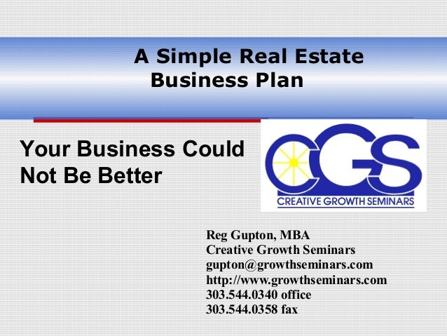 ASimpleRealEstate           BusinessPlanYour Business CouldNot Be Better               Reg Gupton, MBA              ...