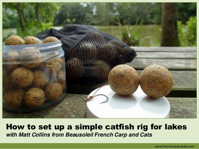 How to set up a simple catfish rig for lakes with Matt Collins from Beausoleil French Carp and Cats www.frenchcarpandcats....