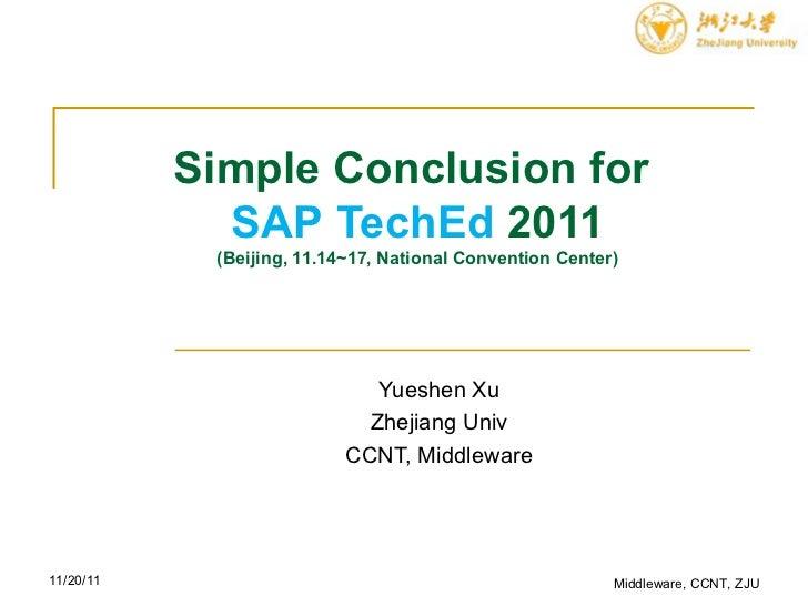 Simple Conclusion for  SAP   TechEd  2011 (Beijing, 11.14~17, National Convention Center) Yueshen Xu Zhejiang Univ CCNT, M...