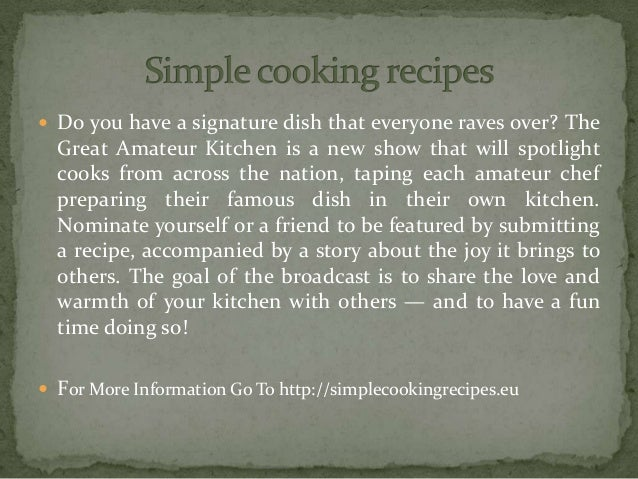  Do you have a signature dish that everyone raves over? The Great Amateur Kitchen is a new show that will spotlight cooks...