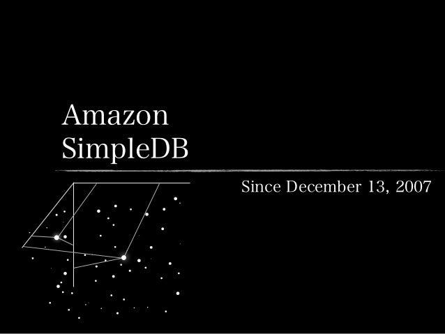 AmazonSimpleDBSince December 13, 2007