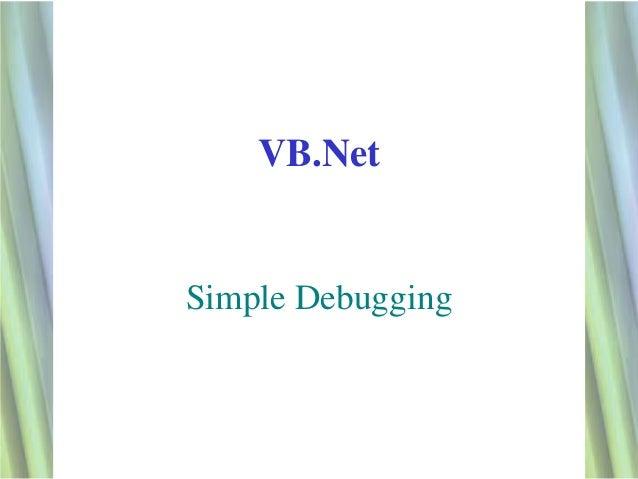 VB.NetSimple Debugging                   1