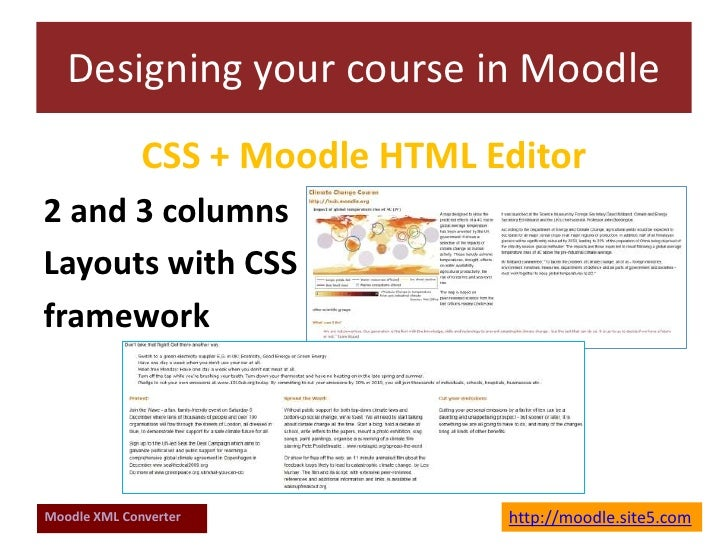 Designing your course in Moodle<br />CSS + Moodle HTML Editor <br />2 and 3 columns <br />Layouts with CSS<br />framework<...