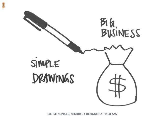 Simple drawings big business UXCamp Copenhagen 2013