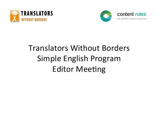 Translators Without Borders   Simple English Program        Editor Mee8ng