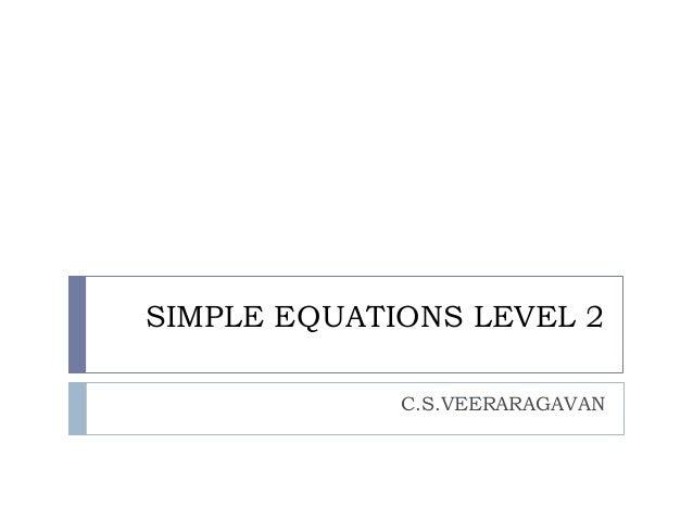 SIMPLE EQUATIONS LEVEL 2 C.S.VEERARAGAVAN