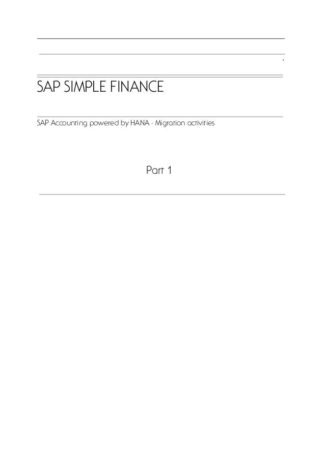 SAP SIMPLE FINANCE SAP Accounting powered by HANA - Migration activities Part 1