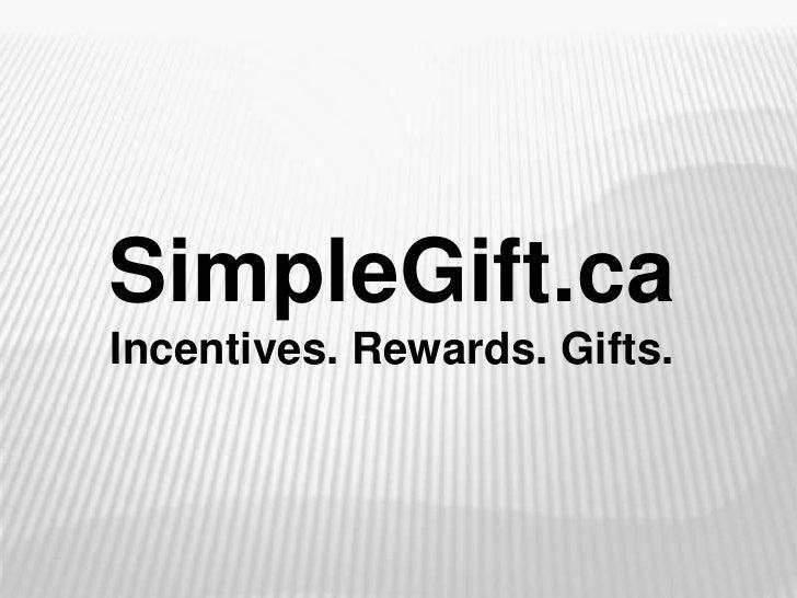 SimpleGift.ca<br />Incentives. Rewards. Gifts.<br />