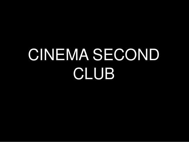 CINEMA SECOND     CLUB