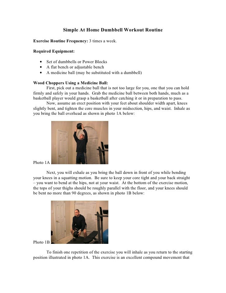 Simple At Home Dumbbell Workout Routine  Exercise Routine Frequency: 3 times a week.  Required Equipment:     •   Set of d...