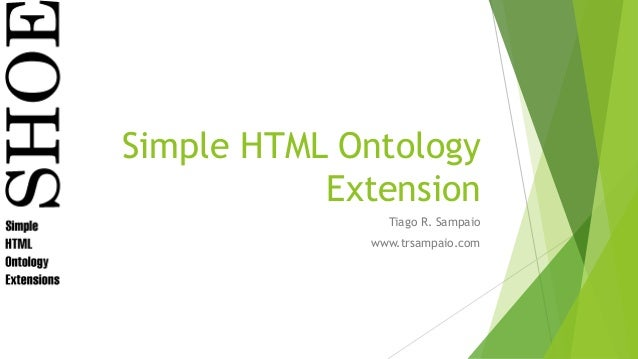 Simple HTML Ontology  Extension  Tiago R. Sampaio  www.trsampaio.com
