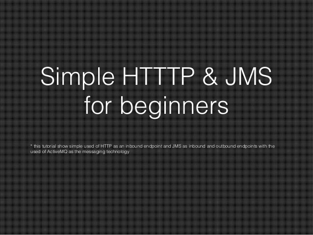 Simple http and jms for beginners