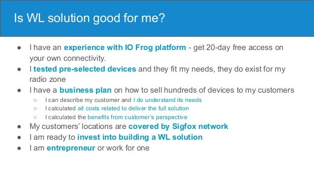 ● I have an experience with IO Frog platform - get 20-day free access on your own connectivity. ● I tested pre-selected de...