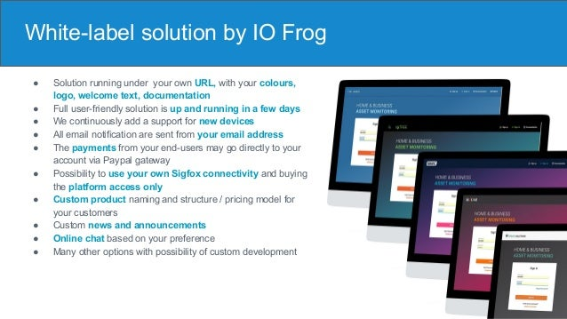 White-label solution by IO Frog ● Solution running under your own URL, with your colours, logo, welcome text, documentatio...