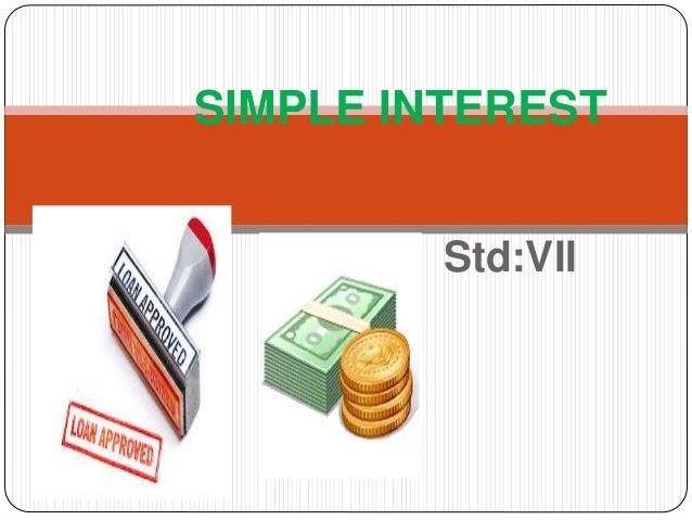 SIMPLE INTEREST  Std:VII