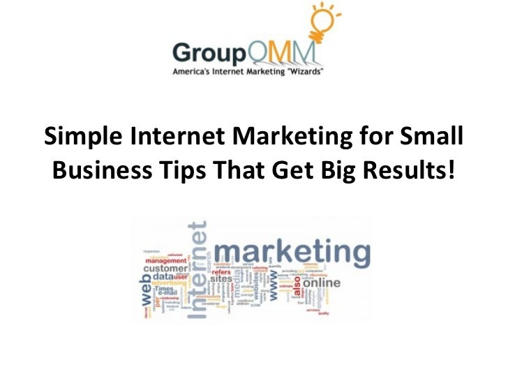 Simple Internet Marketing for Small Business Tips That Get Big Results!