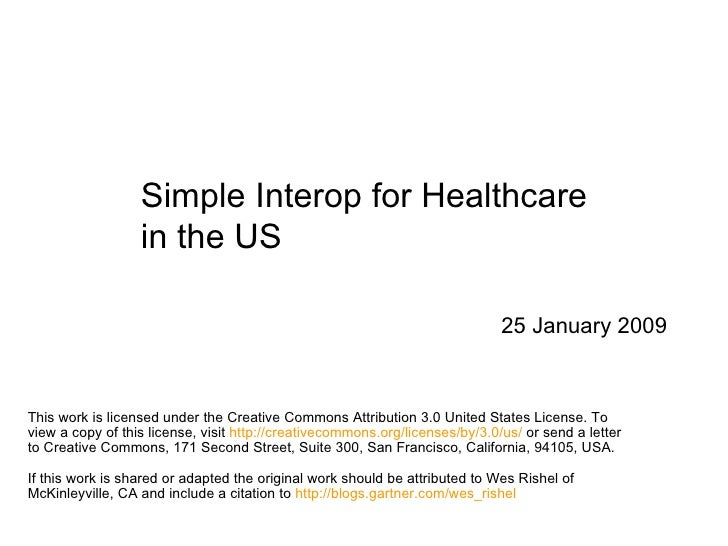 Simple Interop for Healthcare in the US 25 January 2009 This work is licensed under the Creative Commons Attribution 3.0 U...