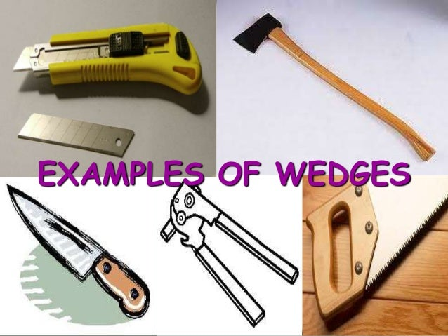 Simple machines 25 examples of wedges 26 precautionary measures in using simple machines freerunsca Image collections