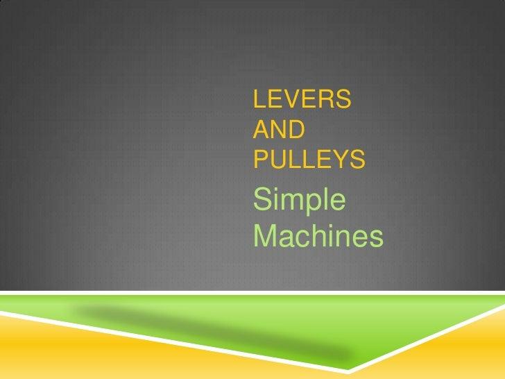 LEVERSANDPULLEYSSimpleMachines