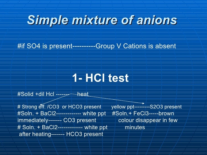 Simple mixture of anions   #if SO4 is present----------Group V Cations is absent  1- HCl test #Solid +dil Hcl -------  hea...