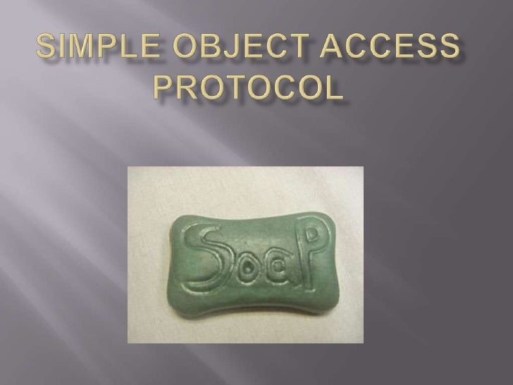 Simple Object access protocol<br />